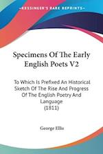 Specimens of the Early English Poets V2