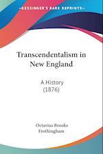 Transcendentalism in New England af Octavius Brooks Frothingham