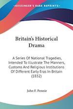 Britain's Historical Drama af John Fitzgerald Pennie