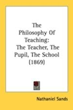 The Philosophy of Teaching af Nathaniel Sands