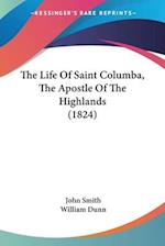 The Life of Saint Columba, the Apostle of the Highlands (1824)