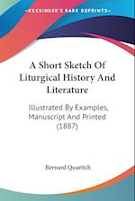 A Short Sketch of Liturgical History and Literature af Bernard Quaritch