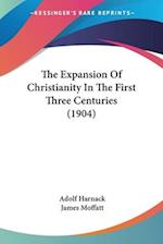 The Expansion of Christianity in the First Three Centuries (1904) af Adolf Harnack