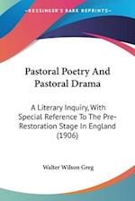 Pastoral Poetry and Pastoral Drama af Walter Wilson Greg