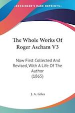 The Whole Works of Roger Ascham V3 af J. A. Giles