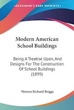 Modern American School Buildings af Warren Richard Briggs
