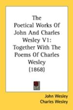 The Poetical Works of John and Charles Wesley V1 af Charles Wesley, John Wesley