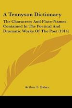 A Tennyson Dictionary af Arthur E. Baker
