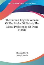 The Earliest English Version of the Fables of Bidpai; The Moral Philosophy of Doni (1888) af Thomas North