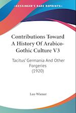 Contributions Toward a History of Arabico-Gothic Culture V3 af Leo Wiener