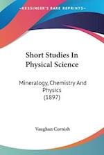 Short Studies in Physical Science af Vaughan Cornish
