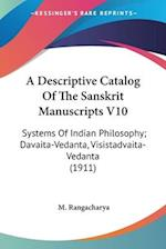 A Descriptive Catalog of the Sanskrit Manuscripts V10 af M. Rangacharya