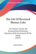 The Life of Reverend Thomas Coke af Samuel Drew