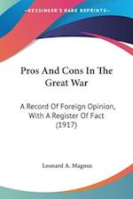 Pros and Cons in the Great War af Leonard Arthur Magnus