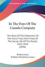 In the Days of the Canada Company af Robina Lizars, Kathleen MacFarlane Lizars