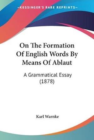 Bog, paperback On the Formation of English Words by Means of Ablaut af Karl Warnke