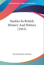 Studies in British History and Politics (1913) af David Playfair Heatley