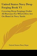 United States Navy Drop Forging Book V1 af United States Navy Dept, United States Navy Department
