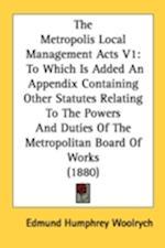 The Metropolis Local Management Acts V1 af Edmund Humphrey Woolrych