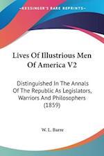 Lives of Illustrious Men of America V2 af W. L. Barre