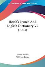Heath's French and English Dictionary V2 (1903) af James Boielle