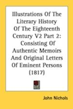 Illustrations of the Literary History of the Eighteenth Century V2 Part 2