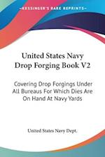 United States Navy Drop Forging Book V2 af United States Navy Department, United States Navy Dept