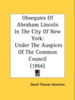 Obsequies of Abraham Lincoln in the City of New York af David Thomas Valentine