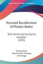 Personal Recollections of Pardee Butler af Pardee Butler, Rosetta Butler Hastings, John Boggs