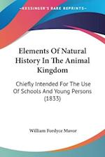 Elements of Natural History in the Animal Kingdom