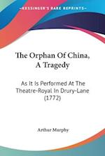 The Orphan of China, a Tragedy af Arthur Murphy