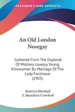 An Old London Nosegay af Beatrice Marshall