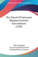 The School of Salernum; Regimen Sanitatis Salernitanum (1920)