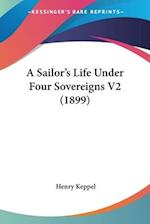 A Sailor's Life Under Four Sovereigns V2 (1899) af Henry Keppel