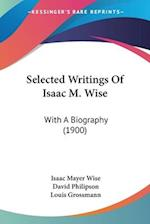 Selected Writings of Isaac M. Wise af Isaac Mayer Wise