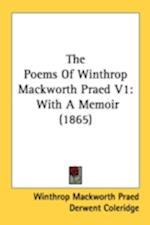 The Poems of Winthrop Mackworth Praed V1 af Winthrop Mackworth Praed