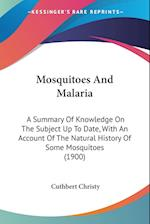 Mosquitoes and Malaria af Cuthbert Christy