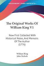The Original Works of William King V1