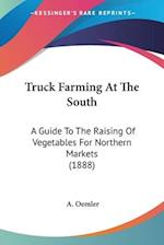 Truck Farming at the South af A. Oemler