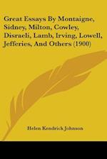 Great Essays by Montaigne, Sidney, Milton, Cowley, Disraeli, Lamb, Irving, Lowell, Jefferies, and Others (1900) af Helen Kendrick Johnson
