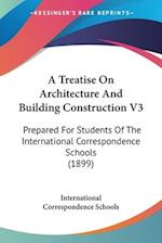 A Treatise on Architecture and Building Construction V3 af International Correspondence Schools, International Correspondence Schools