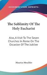 The Sublimity of the Holy Eucharist af Maurice Meschler