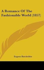 A Romance of the Fashionable World (1857) af Eugene Batchelder