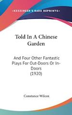 Told in a Chinese Garden af Constance Grenelle Wilcox