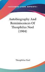 Autobiography and Reminiscences of Theophilus Noel (1904) af Theophilus Noel