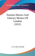 Famous Houses and Literary Shrines of London (1912) af A. St John Adcock