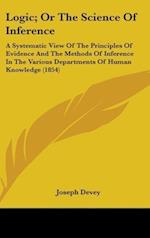 Logic; Or the Science of Inference