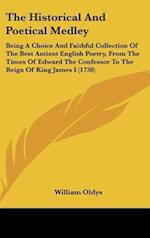 The Historical and Poetical Medley