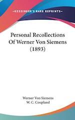 Personal Recollections of Werner Von Siemens (1893) af Werner Von Siemens