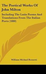 The Poetical Works of John Milton af William Michael Rossetti